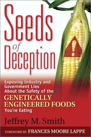 Seeds of Deception:  Exposing Industry and Government Lies About the Safety of the Genetically Engineered Foods You're Eating $10.47