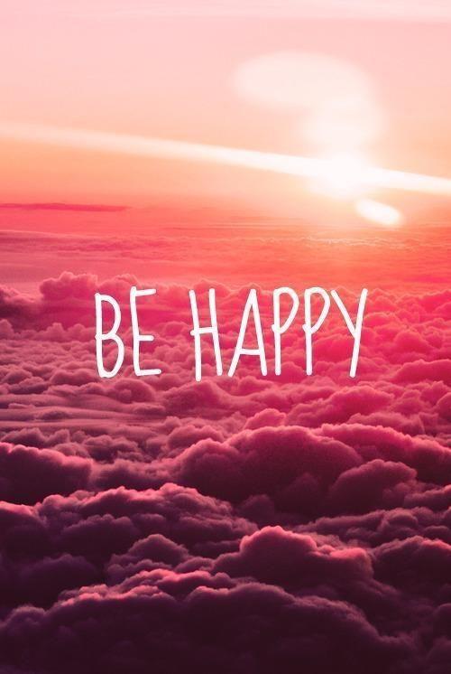 ** be happy **