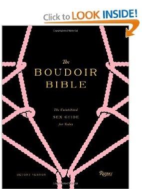 The Boudoir Bible: The Uninhibited Sex Guide for Today: Betony Vernon, Francois Berthoud: 9780847840168: Amazon.com: Books