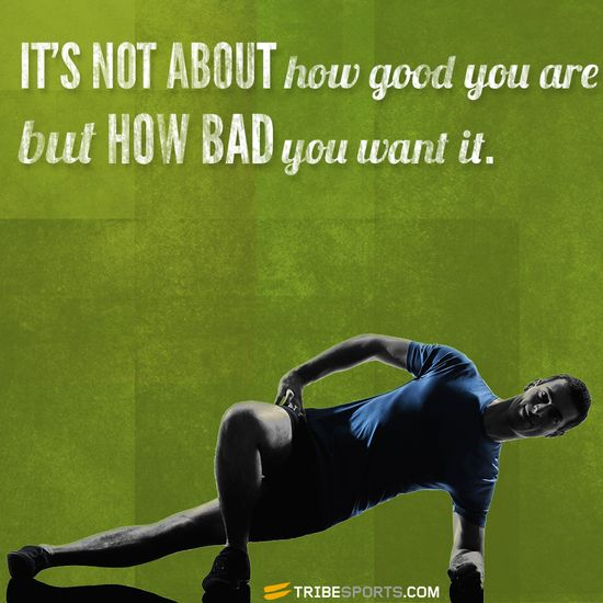 It's not about how good you are but how bad you want it. #fitness #fit #inspiration #motivation