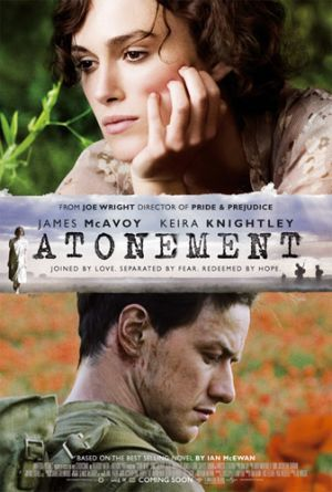 ATONEMENT.  Very touching & thought-provoking.