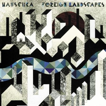 Foreign Landscapes album by Hauschka    #Travel #DanCamacho