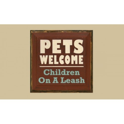Pets Welcome Children On A Leash Wood Sign