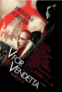 """V FOR VENDETTA  A shadowy freedom fighter known only as """"V"""" uses terrorist tactics to fight against his totalitarian society. Upon rescuing a girl from the secret police, he also finds his best chance at having an ally."""