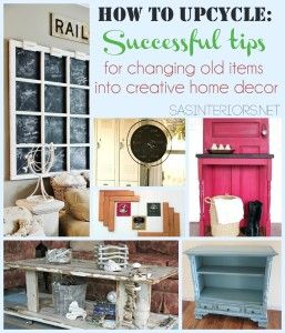 8 Successful Tips for Changing Old Items into Creative Home Decor