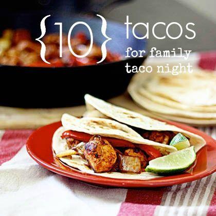 10 Tacos for Family Taco Night!