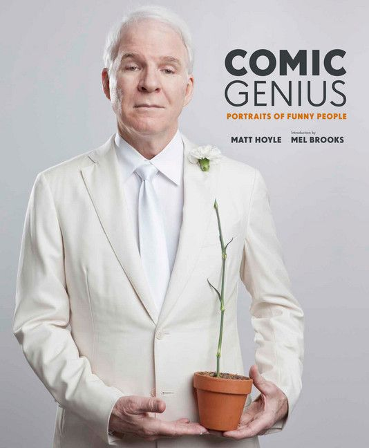 Comic Genius: Portraits of Funny People by Matt Hoyle