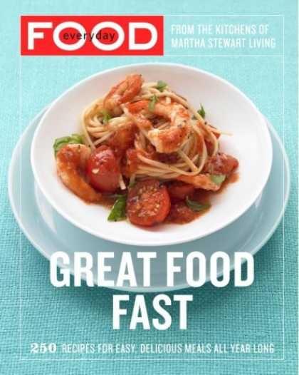 everyday food - great food fast cookbook