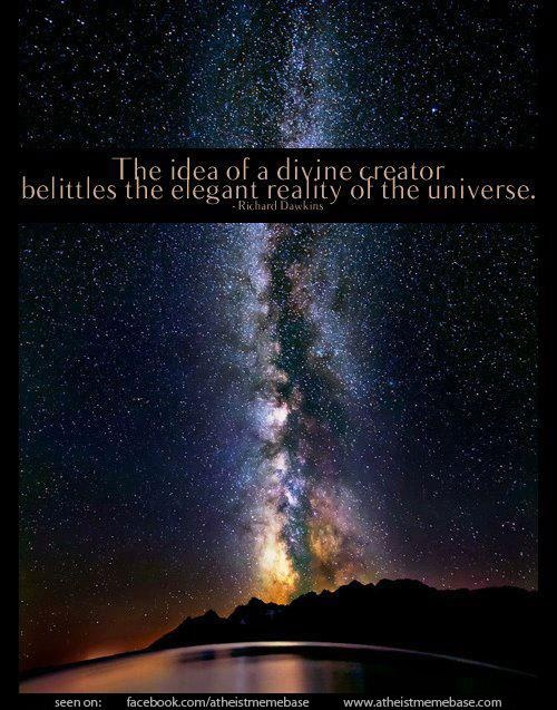 """""""The idea of a divine creator belittles the elegant reality of the universe."""" #atheism #atheist #science"""