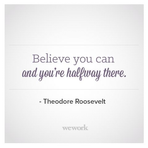 WeWork Inspirational Quote / Teddy Roosevelt