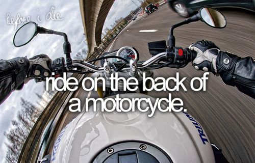 ride on the back of a motorcycle
