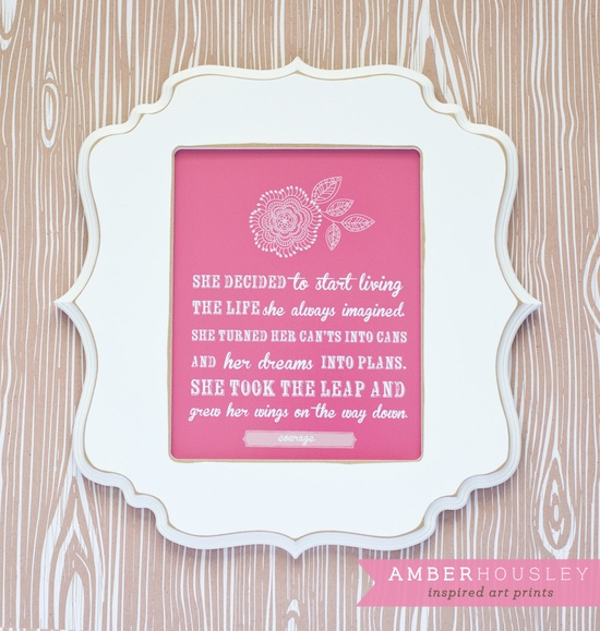LOVE THIS! 8x10 - COURAGE Inspired Wall Art Print Pink by Amber Housley www.etsy.com/...