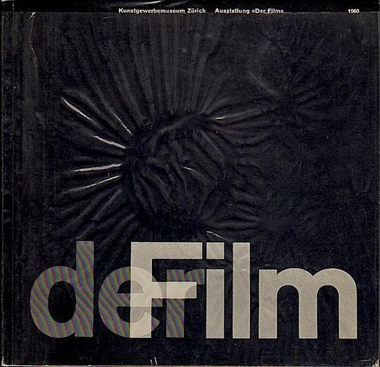 """""""der Film"""" Exhibition Catalog, Kunstgewerbemuseum Zürich, 1960, Book Design: Josef Müller-Brockmann"""