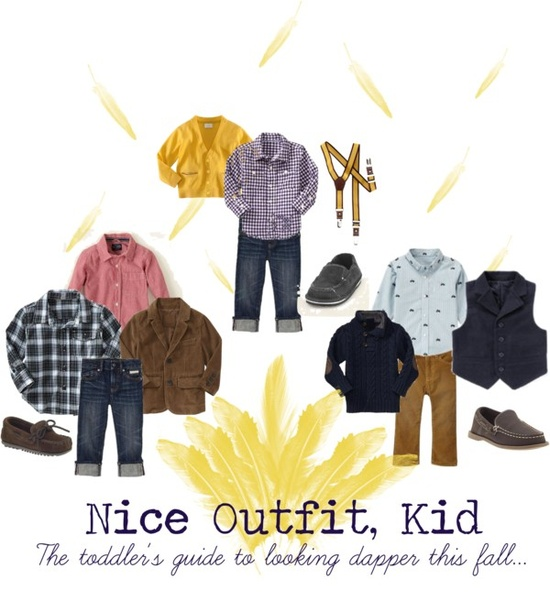 Nice Outfit, Kid. The toddler's guide to looking dapper this fall.  I seriously wish this came in a grown man's version. So stinkin' cute!!!