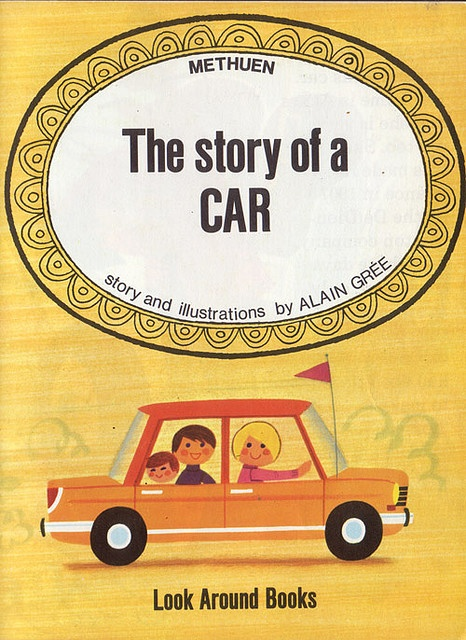 Alain Gree. The Story of a car - 1971 Uk Edition