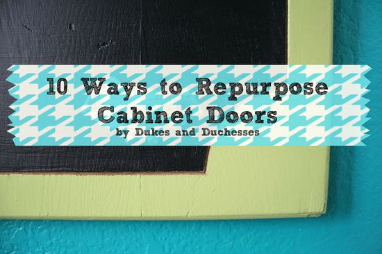 10  DIY:: Ways to repurpose cabinet doors ! These Are Beautiful !