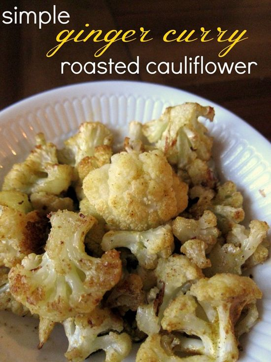 Simple & Healthy Ginger Curry Roasted Cauliflower