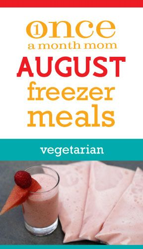 Vegetarian freezer cooking menu seasonal to the month of August and perfect for back-to-school.