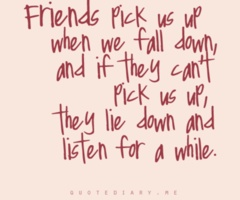 I would be lost without my friends:)