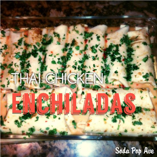 By far, one of our top 5 favorite recipes! Kitty's Thai Chicken Enchiladas. Click for recipe. www.sodapopave.com