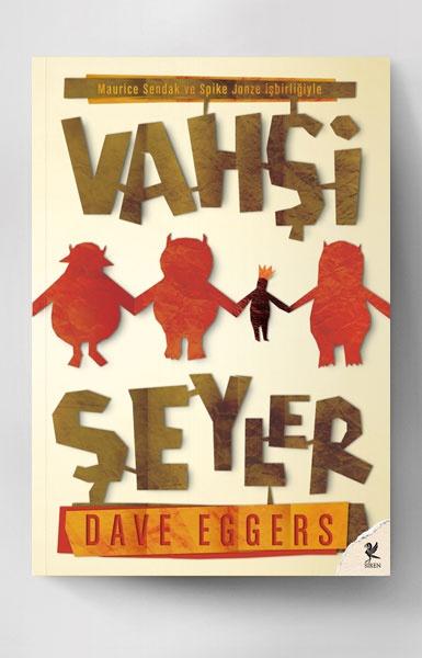 Dave Eggers, Vah?i ?eyler. Çeviren: Begüm Güzel.