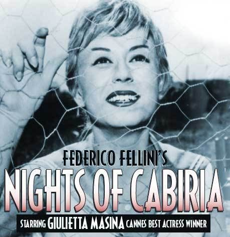 Nights of Cabiria, and any of the great films of Federico Fellini.  (BTW:  Giulietta Masina - shown in the picture was his wife.)