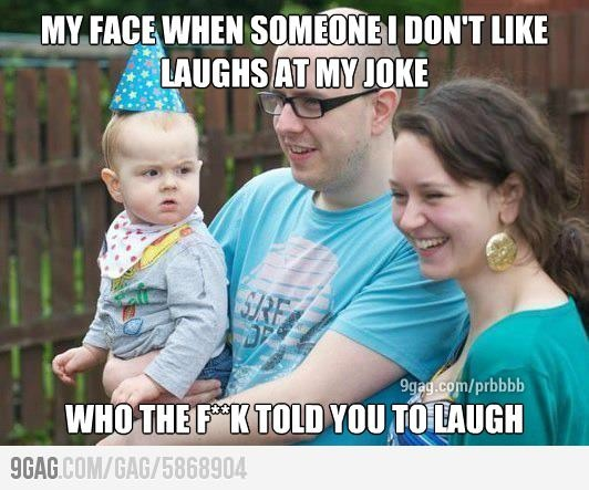 that joke wasn't for you to enjoy
