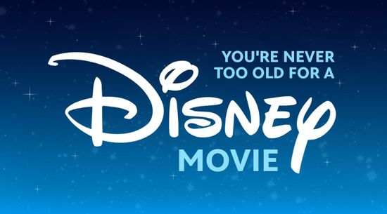 You're never too old for a Disney movie.