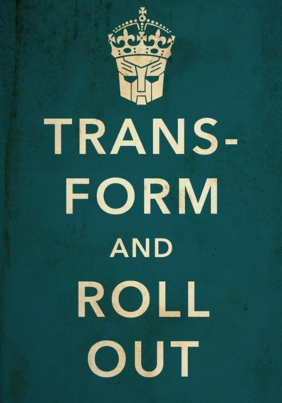 Transform and Roll Out. #keep_calm #transformers