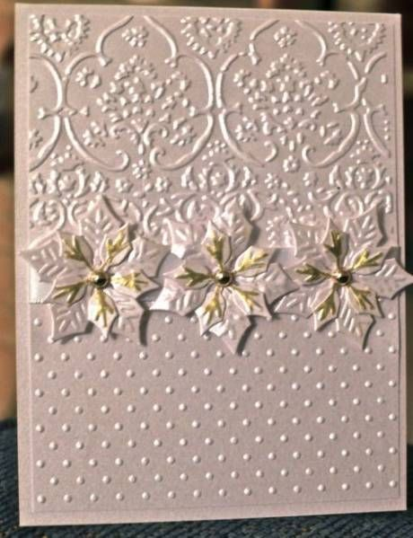 Pearlized layer and layout, combining 2 embossing folders, I'm changing flowers for any occasion.