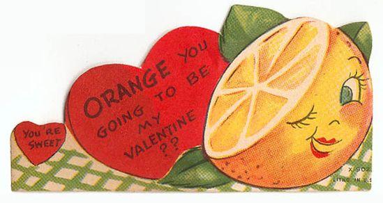Orange you going to be my Valentine?
