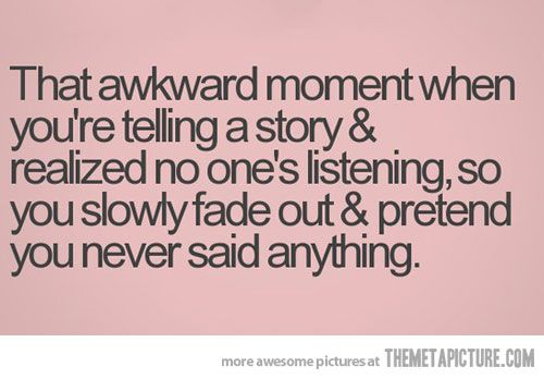 my story telling isn't very good