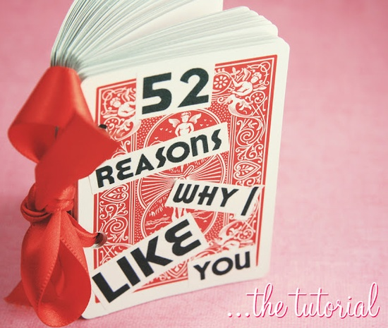 """Never thought about tying it :) cute! Great idea for an anniversary or Valentine's Day!  This is perhaps the most adorable handmade Gift EVER! Turn a deck of cards into a 52 Reason """"Why I Like You"""" Book."""