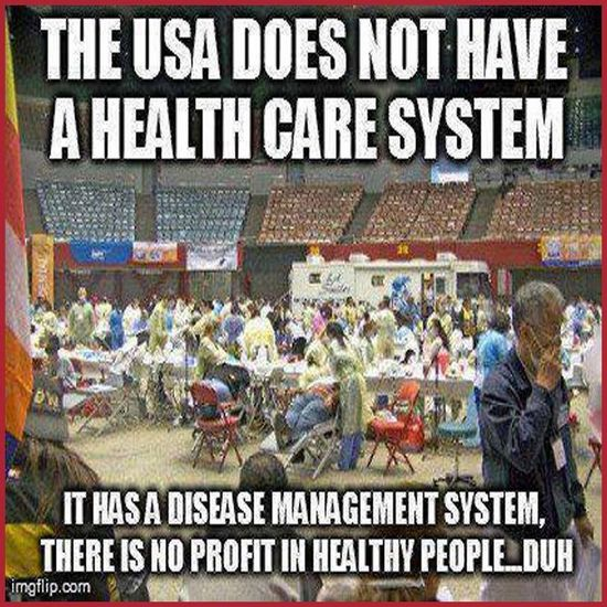Health Care -  So true. Just think about it!