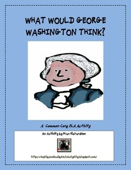 """FREEBIE: """"What Would George Washington Think?"""" is a Common Core ELA Writing activity that can be used after a study of President Washington, as a center, or as an independent writing activity in any grades 3-5 balanced literacy classroom. Students write a narrative based on a day with the first President."""