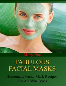 Homemade Facial Masks (this e-book is free on March 23, 2013)