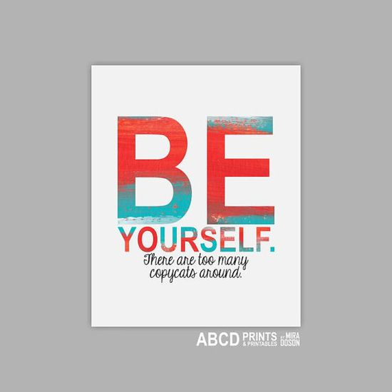 Motivational quote print Be yourself.