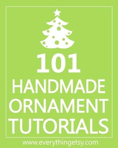 101 Handmade Ornament Tutorials on EverythingEtsy.com
