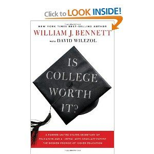 Is College Worth It?: A Former United States Secretary of Education and a Liberal Arts Graduate Expose the Broken Promise of Higher Education: Dr. William J. Bennett, David Wilezol: 9781595552792: Amazon.com: Books