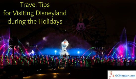 Travel Tips for Visiting Disneyland during the Holidays