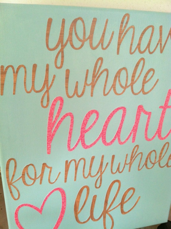 you have my whole heart 11x14 canvas quote by KrisLynnCraftery, $25.00