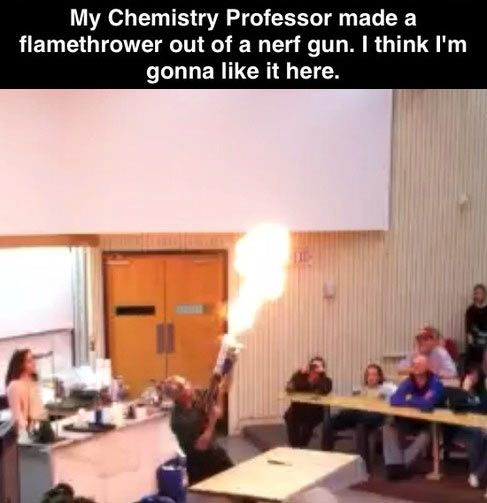 You know chemistry class is going to be good when…