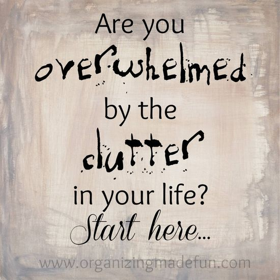 Are you overwhelmed by the clutter in your life? Start here...