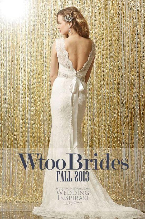 Featuring - Wtoo Brides Fall 2013 Wedding Dresses @ weddinginspirasi....