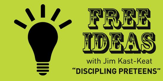 Free Ideas: Discipling Preteens