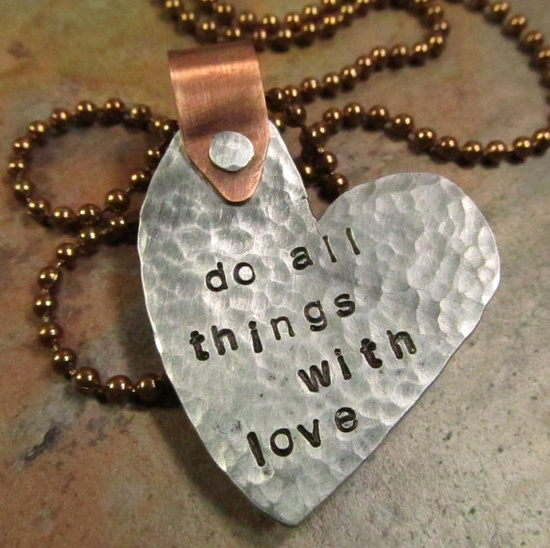Reminder- do all things with love