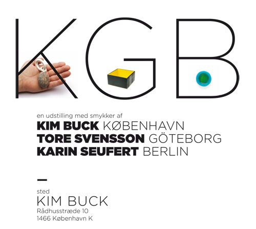 KGB    Artists: Kim Buck, Tore Svensson, Karin Seufert  Management: Kim Buck  Place: Kim Buck Studio  (Copenhagen, Denmark)  29-Jun-2013 - 18-Jul-2013    mail: kim@buck.dk