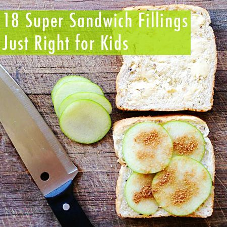 18 Super Sandwich Fillings Just Right for Kids