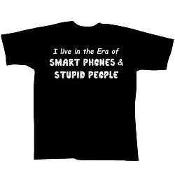 Smart Phones Stupid People T-Shirt!
