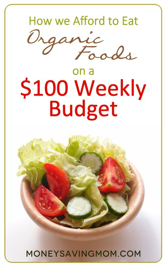 How We Afford to Eat Organic Foods on a $100 Weekly Budget -- this post is packed with practical ideas and great tips for eating well on a small budget!